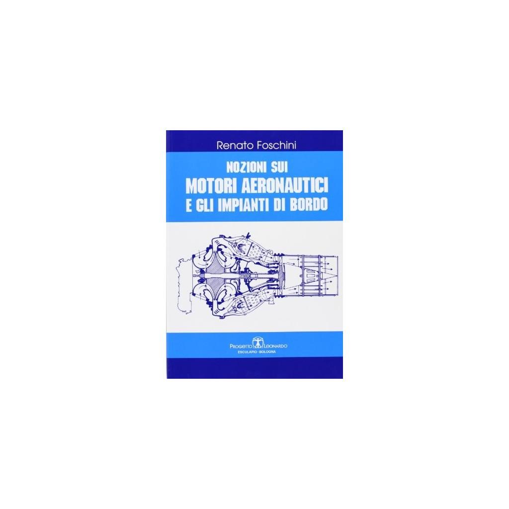 Nozioni sui motori aeronautici e gli impianti di bordo