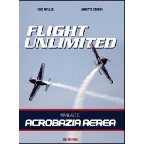Flight Unlimited -Libro- Manuale di Acrobazia Aerea
