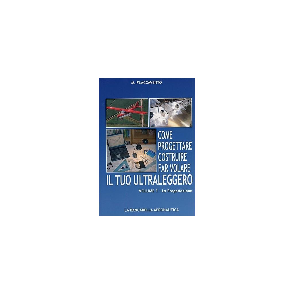 Come progettare costruire far volare il tuo ultraleggero Vol. 1