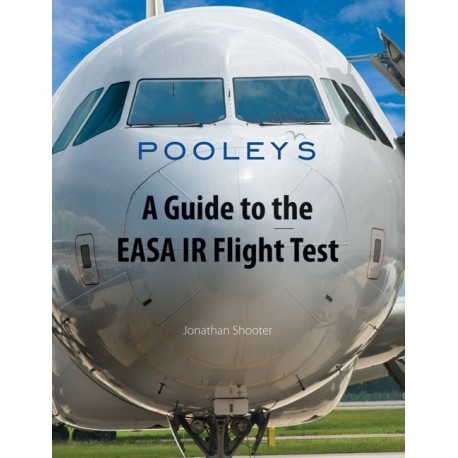 BTC070 A GUIDE TO THE EASA IR FLIGHT TEST - JONATHAN SHOOTER
