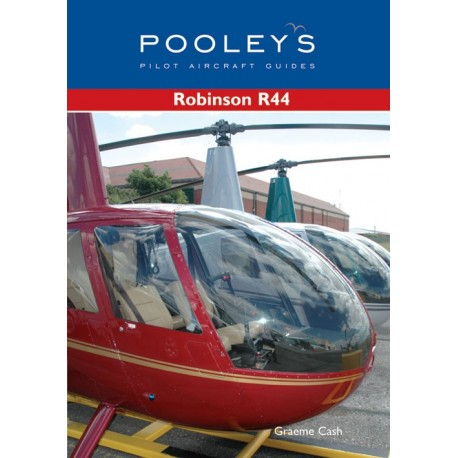 PAG070 POOLEYS GUIDE TO THE ROBINSON R44 - CASH