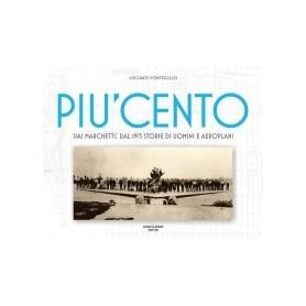 Pi Cento - Siai Marchetti: dal 1915 storie di uomini e aeroplani
