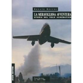 La meravigliosa avventura - Storia del volo acrobatico - Parte II dal 1945 al 1960