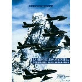 La meravigliosa avventura - Storia del volo acrobatico - Parte IV Le frecce tricolori dal 1991 al 2000