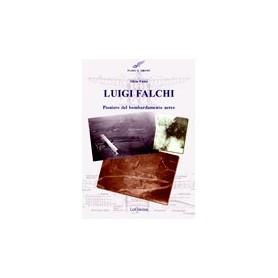 Luigi Falchi Pioniere del bombardamento aereo