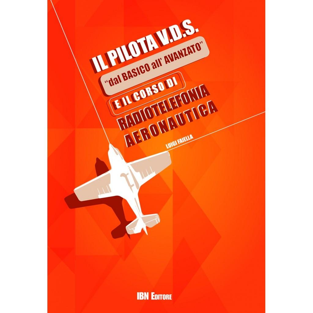 """Il Pilota V.D.S. """"dal BASICO all'AVANZATO"""" e il Corso di Radiotelefonia Aeronautica"""