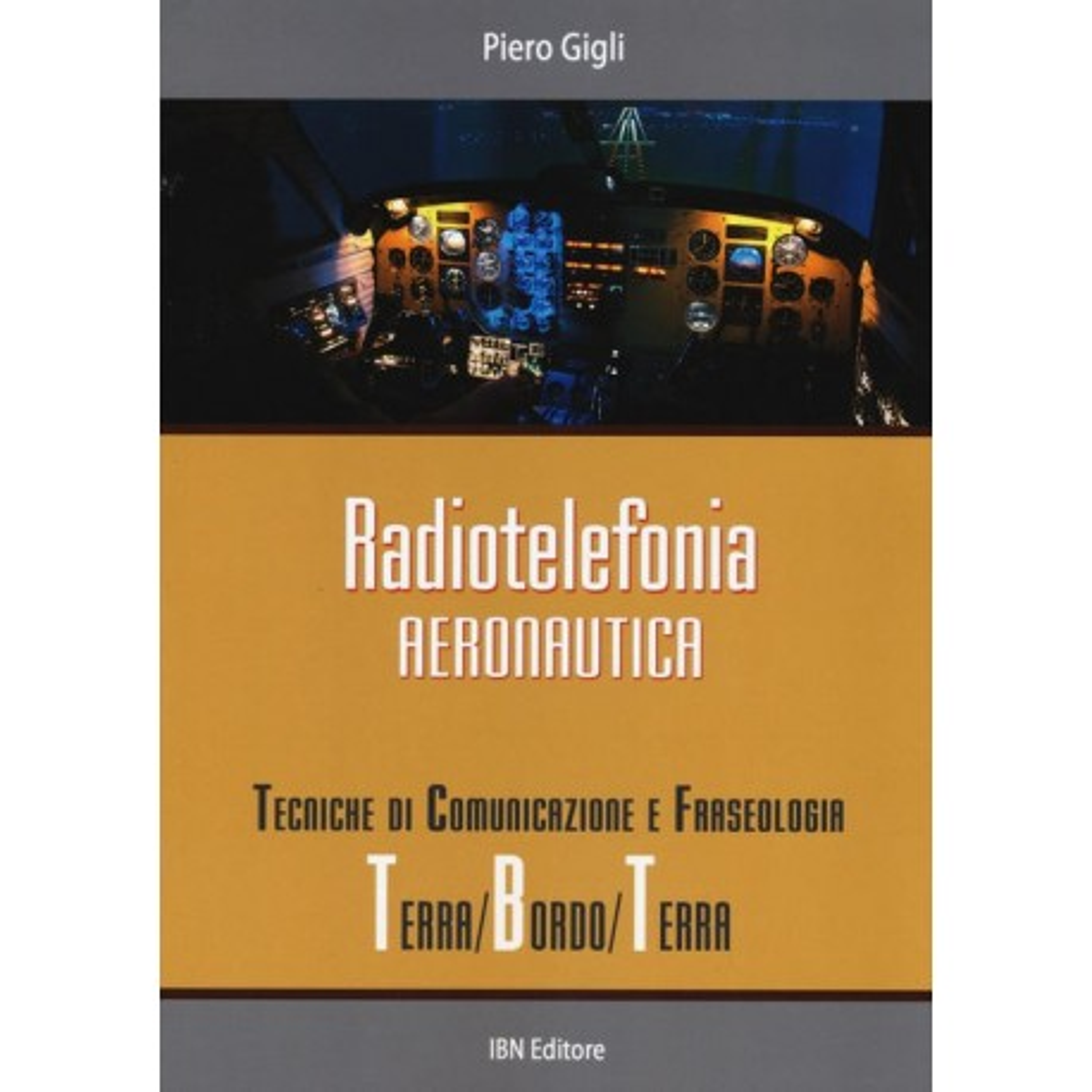 Radiotelefonia Aeronautica tecniche di comunicazione e fraseologia terra/bordo/terra