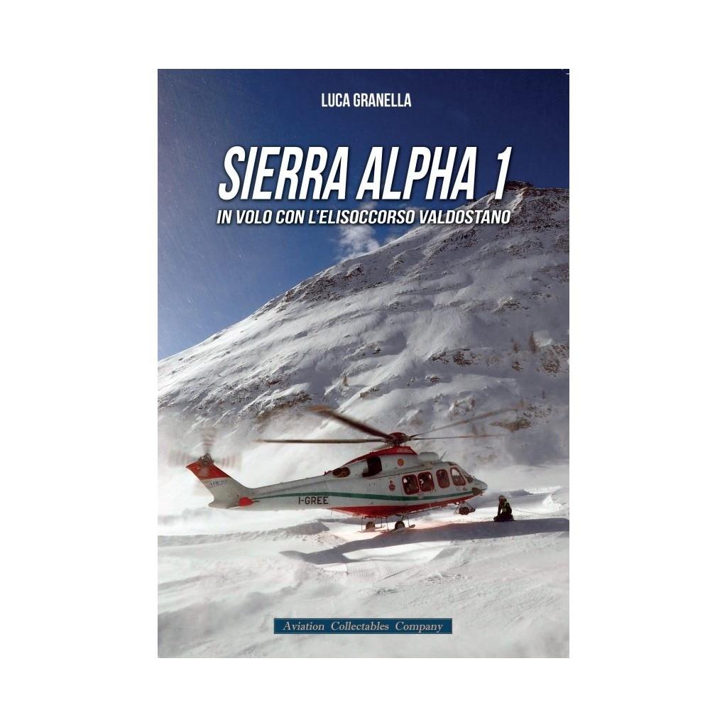 SIERRA ALPHA 1 - IN VOLO CON L'ELISOCCORSO VALDOSTANO