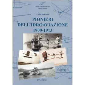 PIONIERI DELL'IDROAVIAZIONE, 1900-1913.