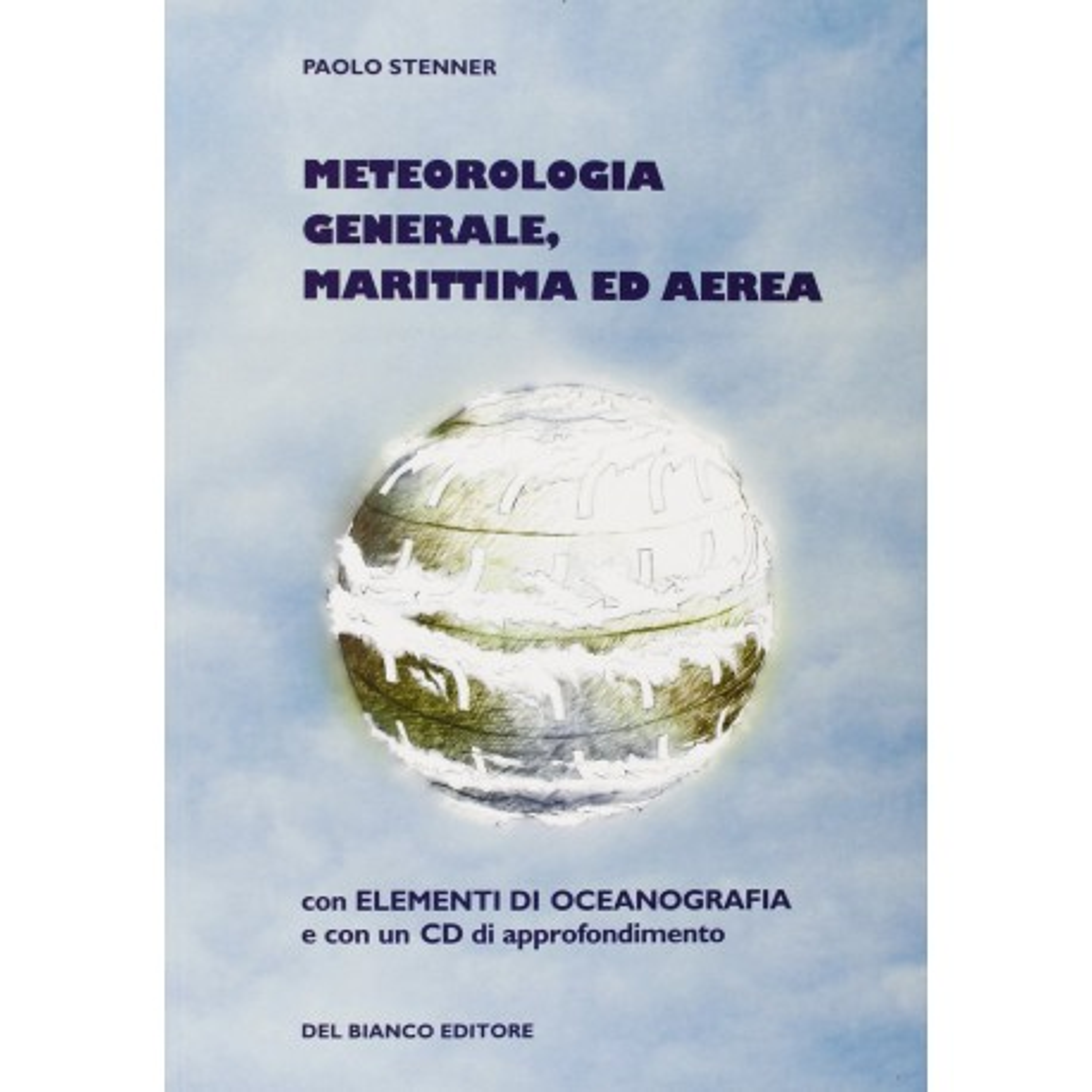 Meteorologia generale, marittima ed aerea
