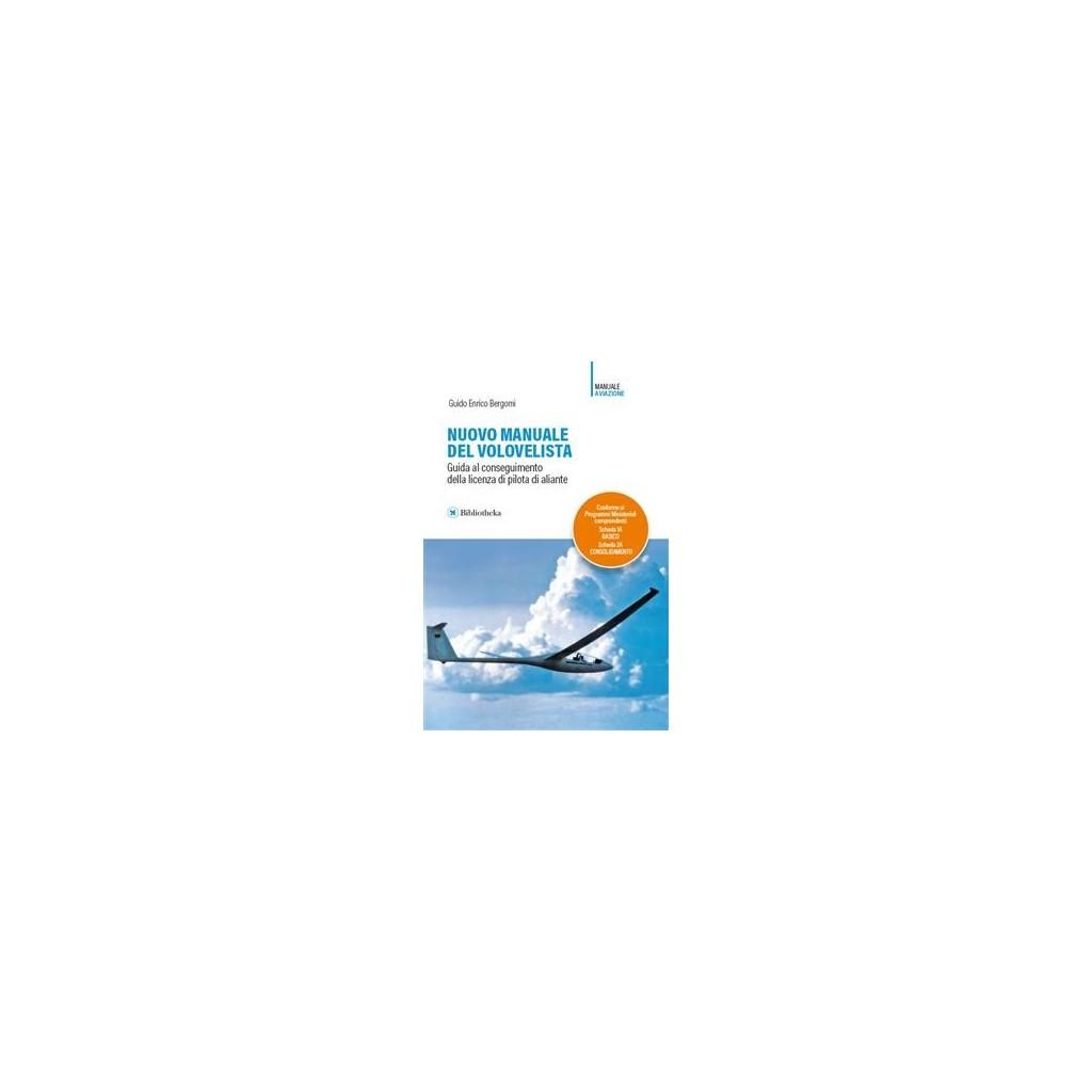 Nuovo manuale del volovelista - Guida alla Licenza di Pilota di Aliante