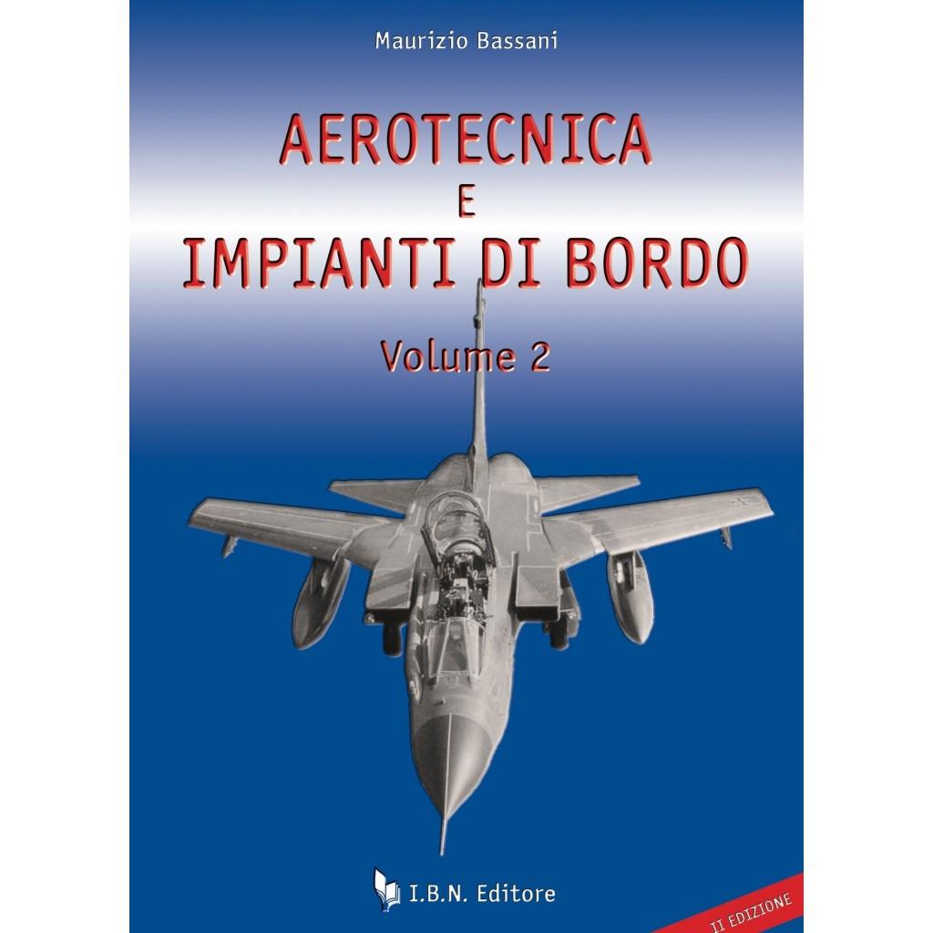 Aerotecnica e impianti di bordo - vol. II