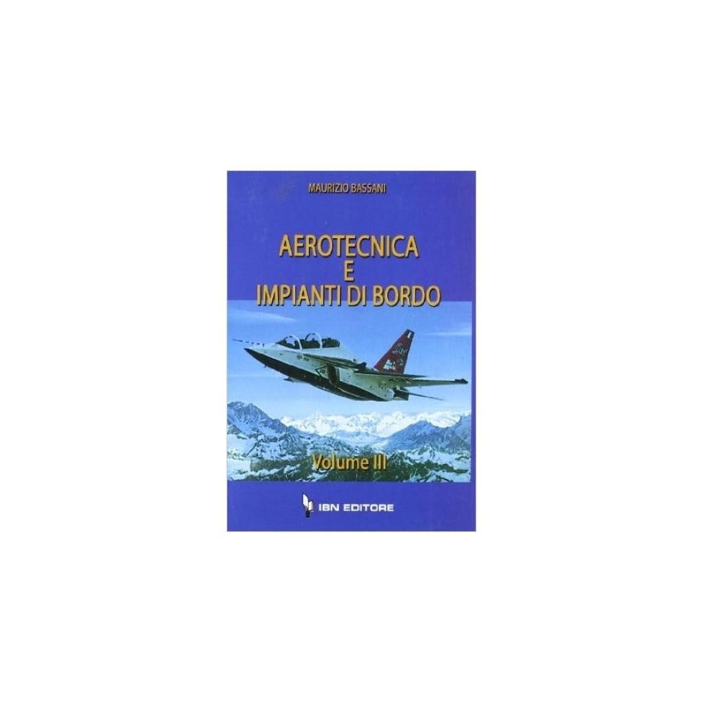 Aerotecnica e impianti di bordo - vol. III
